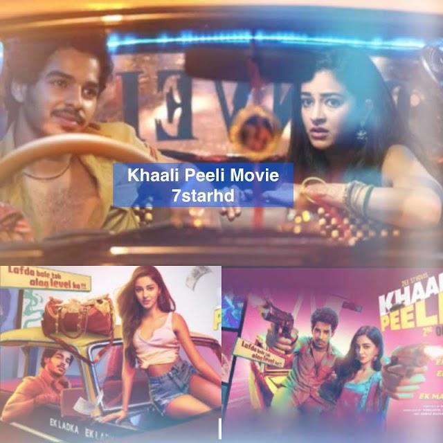 Khaali Peeli Movie : Download Khaali Peeli Movie, Khaali Peeli Movie Review, StarCast, Rating, Release Date, Latest News, 7starhd