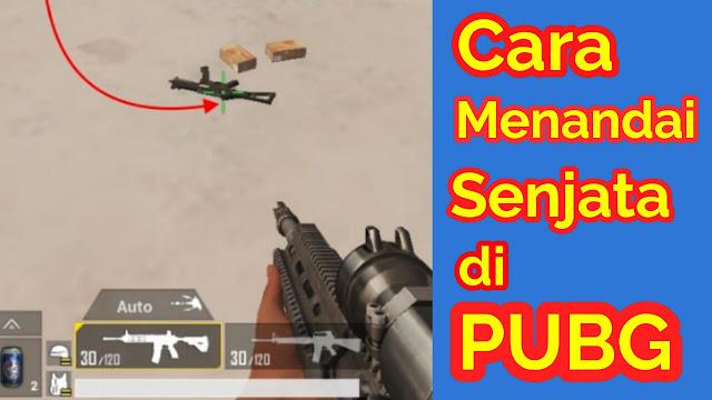 Cara Menandai Barang/Senjata di PUBG Mobile