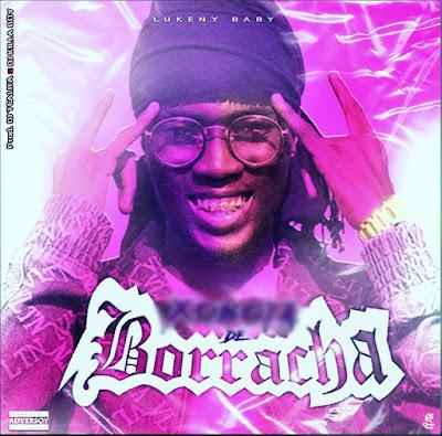 Lukeny Baby - XBT De Borracha (Feat. Dj TCalifa & Kilaboy) [Download] 2021