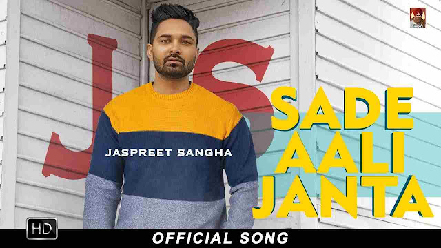 Sade Aali Janta song Lyrics - Jaspreet Sangha