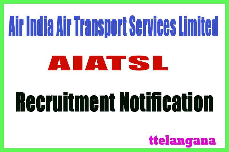 Air India Air Transport Services Limited AIATSL Recruitment Notification