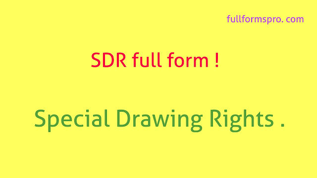 Full form of SDR, SDR full form