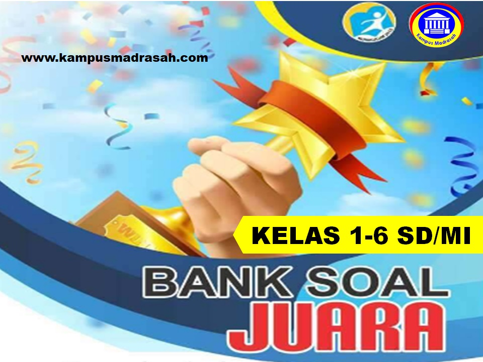 Bank Soal PH, PTS dan PAS Kelas 1, 2, 3, 4, 5, 6 SD/MI Semester 1