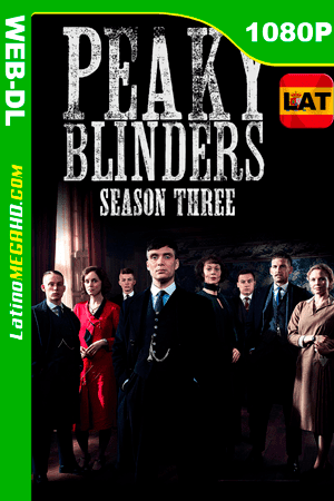 Peaky Blinders (Serie de TV) Temporada 3 (2016) Latino HD WEB-DL 1080P ()