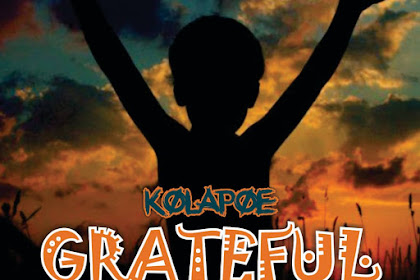 [Download Song] : Kolapoe - Grateful