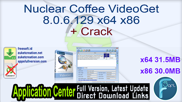 Nuclear Coffee VideoGet 8.0.6.129 x64 x86 + Crack