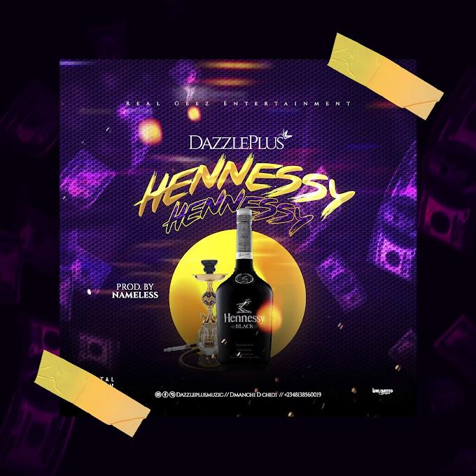 Music: Dazzleplus - Hennessy