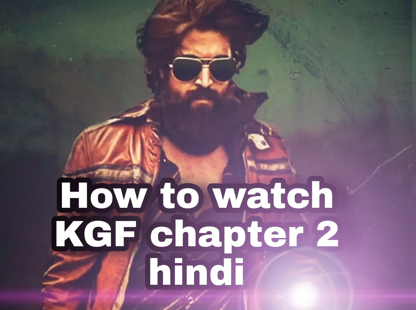 Where can I see KGF chapter 2 Hindi ?    How to watch kgf chapter 2 hindi