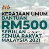 [TERKINI]: Kerajaan Umum Bantuan RM500 Sebulan Untuk Semua Rakyat Malaysia 2021