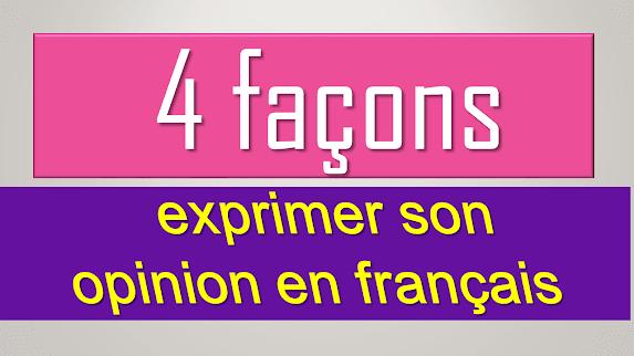 4 Façons pour exprimer son opinion en français
