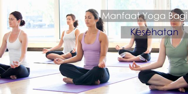 Manfaat Yoga Bagi Kesehatan