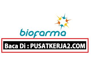 Lowongan Kerja BUMN SMA SMK D3 S1 Juli 2020 di PT Bio Farma (Persero)