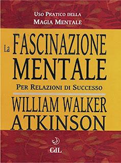 La Fascinazione Mentale Di William Walker Atkinson PDF
