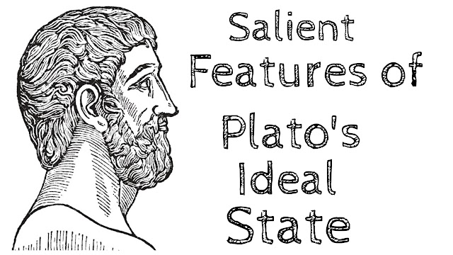 Salient Features of Plato's Ideal State