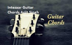 Intezaar-guitar- Chords & Lyrics with Strumming Pattern  Arijit Singh
