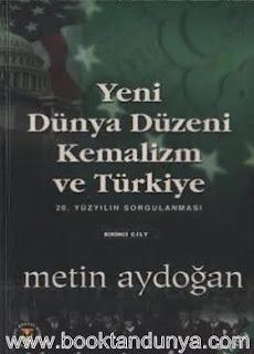 Metin Aydoğan - Yeni Dünya Düzeni Kemalizm ve Türkiye 1