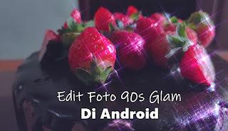 Cara Edit Foto 90s Glam Di Aplikasi Snow