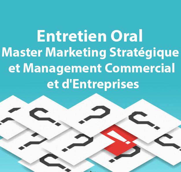 Entretien Oral Master Marketing Stratégique et Management Commercial et d'Entreprises