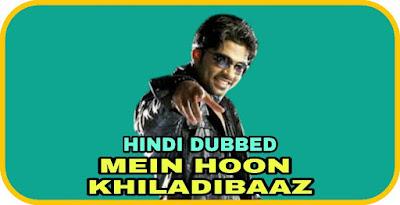 Mein Hoon Khiladibaaz Hindi Dubbed Movie