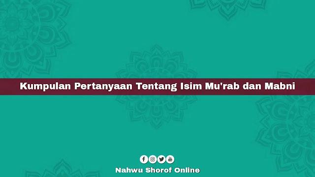Pertanyaan Tentang Isim Mu'rab dan Mabni