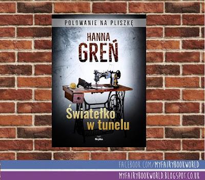 Hanna Greń - Światełko w tunelu. Polowanie na Pliszkę || Patronat medialny & recenzja