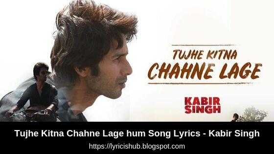 Tujhe Kitna Chahne Lage hum Song Lyrics - Kabir Singh