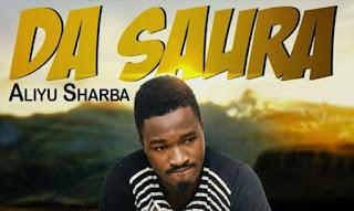 """Music Mp3 : Sabuwar wakar wakar Aliyu Sharba  """"Da Saura"""""""