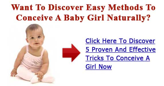 How To Conceive A Girl - 9 Tips To Conceive A Baby Girl.