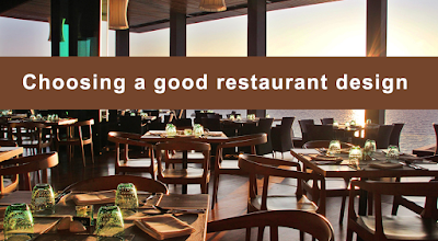 Choosing a Good Restaurant Design,