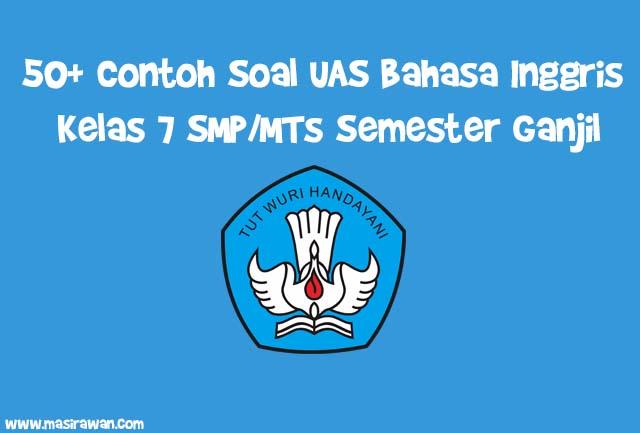 Contoh Soal UAS Bahasa Inggris Kelas 7 SMP/MTs Semester Ganjil