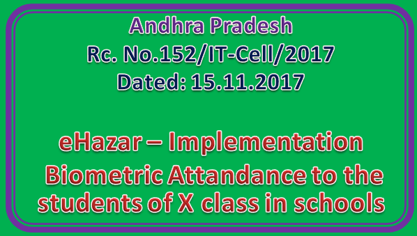 Rc No 152 - eHazar - Implementation Biometric Attandance to the students of X class in schools