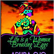Come with Me on my Blog Tour: Life is a Woman Breaking Eggs.