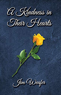 A Kindness in Their Hearts - a heartwarming fiction book by Jim Weafer - book promotion sites