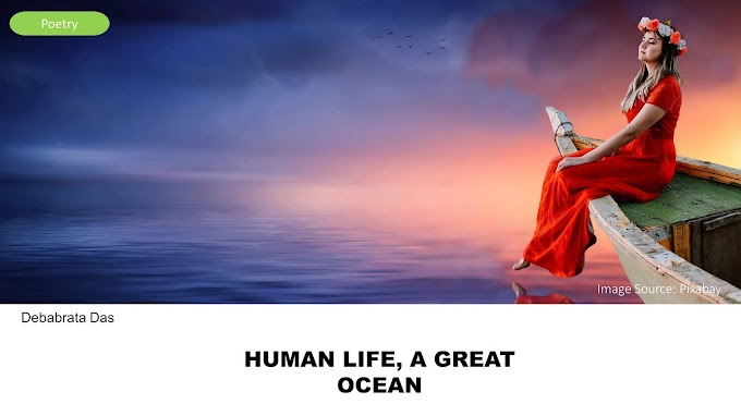 Human Life, A Great Ocean  by Debabrata Das