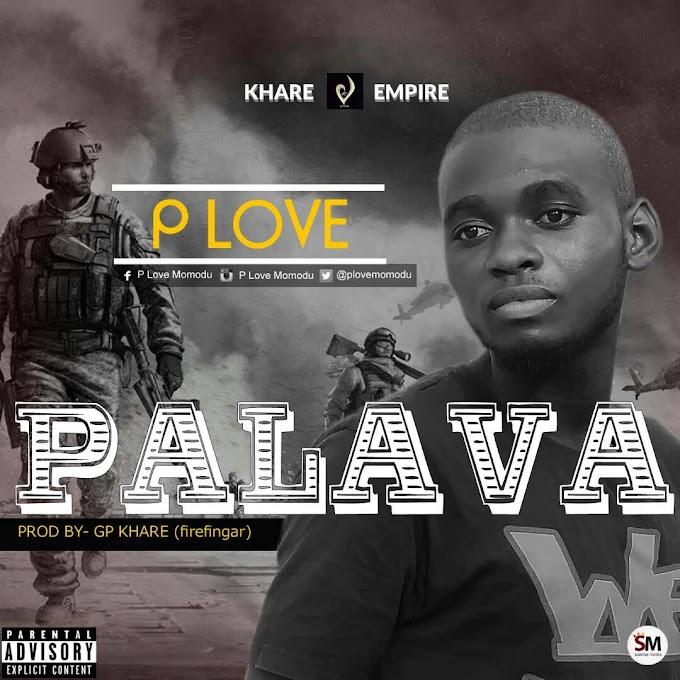 Music: P Love - Palava