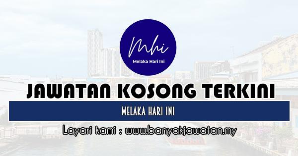 Jawatan Kosong 2020 di Melaka Hari Ini