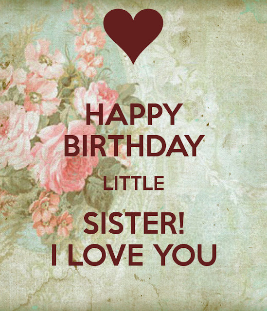 Happy Birthday wishes for Little Sister 2020, Happy Birthday Wishes for Younger Sister 2020, Happy Birthday wishes for Lil Sis, Happy Birthday Wishes for Young Sis 2020