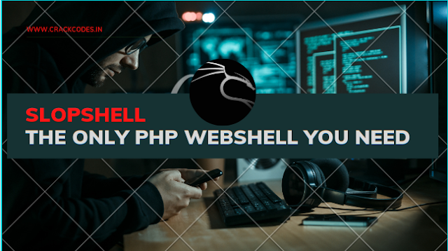 slopShell - The Only Php Webshell You Need