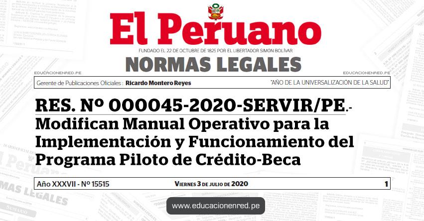 RES. Nº 000045-2020-SERVIR/PE.- Modifican Manual Operativo para la Implementación y Funcionamiento del Programa Piloto de Crédito-Beca
