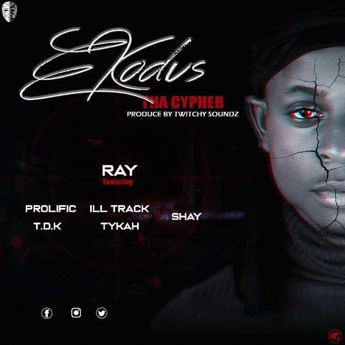 [MUSIC]RAY – EXODUS_ THA _ CYPHER FT TYKAH X PROLIFIC X TDK X SHAY X ILL-TRACK MP3 DOWNLOAD #Arewapublisize