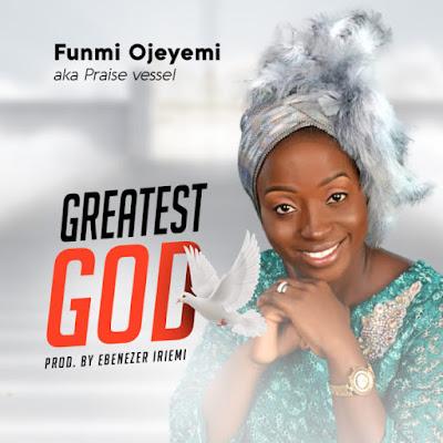 Greatest God by Funmi Ojeyemi Mp3 Download