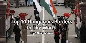 Top 10 Dangerous Borders In The World