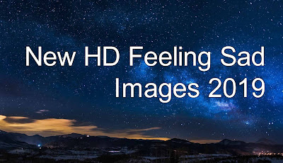 New HD Feeling Sad Images 2019