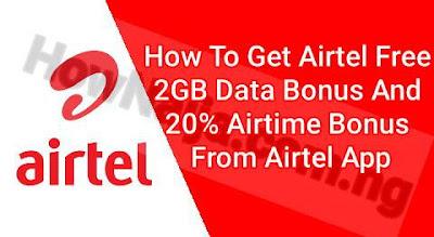 How To Enjoy Airtel Free 2GB Data Bonus & 20% Airtime Bonus From My Airtel App