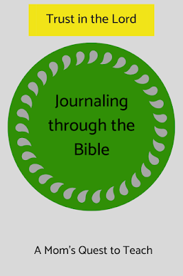 Text: Trust in the Lord; Journaling through the Bible; A Mom's Quest to Teach