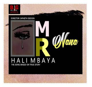 Audio  Mr Nana - Hali Mbaya   Download Mp3