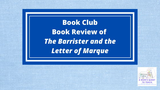 A Mom's Quest to Teach: Book Club: Book Review of The Barrister and the Letter of Marque  - logo of A Mom's Quest to Teach on light blue background