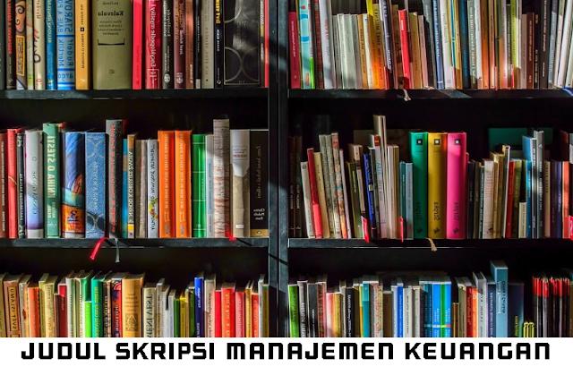 judul skripsi manajemen keuangan
