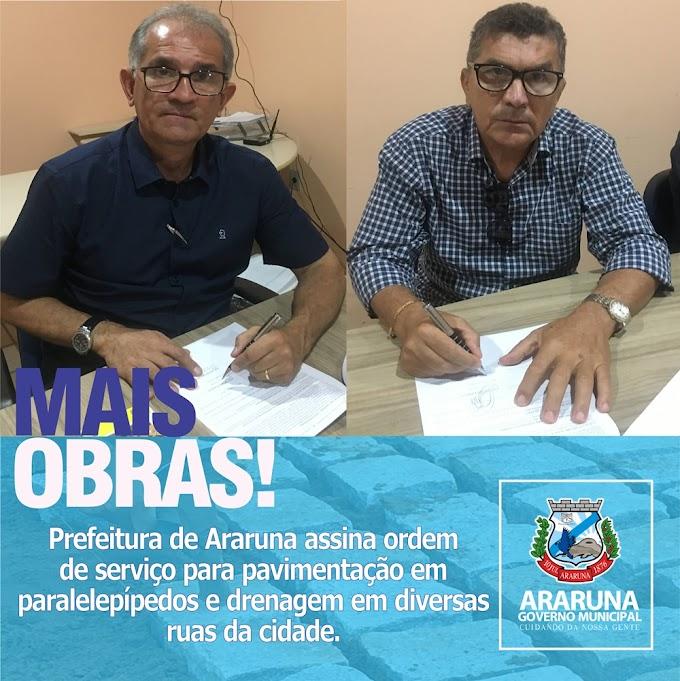 Prefeitura assina ordem de serviço para pavimentação e drenagem em diversas ruas de Araruna