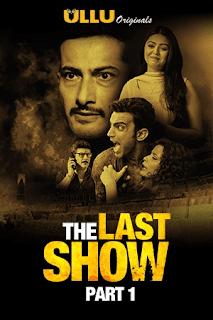 The Last Show Part 1 Ullu Web Series Watch Online Movies
